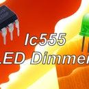 IC555 LED Dimmer! | DIY