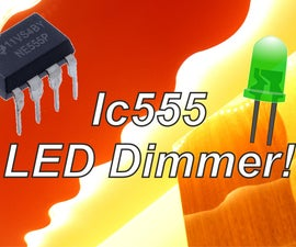 IC555 LED Dimmer!   DIY