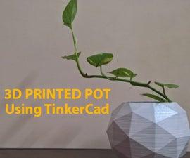 3D Printed Pot Using TinkerCad