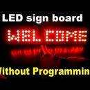 Animated LED Sign Board Without Programming