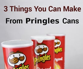 3 Things You Can Make From Pringles Cans