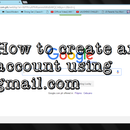 How to Create an Account Using Gmail.com??