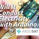 Will it Conduct Electricity? with Arduino