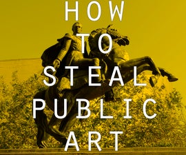 How to Steal Public Art