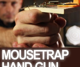 Turn a Mousetrap into a Powerful Handgun