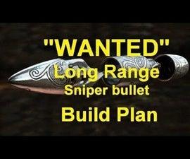 """Wanted"" long range Sniper Bullet"