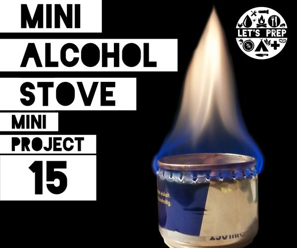 Mini Project #15: Mini Alcohol Stove