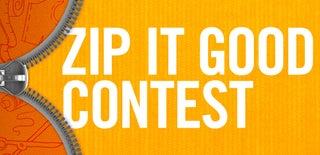 Zip It Good! Contest