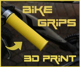 3D Print a Custom Bike Grips