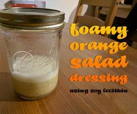 Foamy Orange Salad Dressing (using Soy Lecithin)