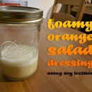 Foamy Orange Salad Dressing (using Soy Lecithin)