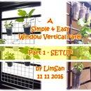 A Simple & Easy Window Vertical Farm - Part 1 SETUP