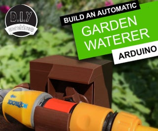 Automatic Garden Waterer | 3D Printed | Arduino