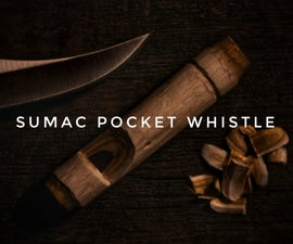 How to Make a Sumac Pocket Whistle