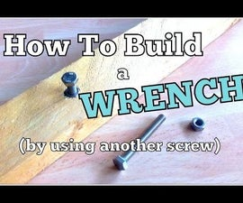 Build a Wrench (using another screw) - Lifehack