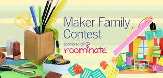 Maker Family Contest