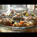 Steamed Pork Meatballs Over Napa Cabbage