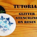Glitter Stenciling on Resin