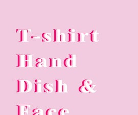 T-shirt Hand, Dish, and Face Towel