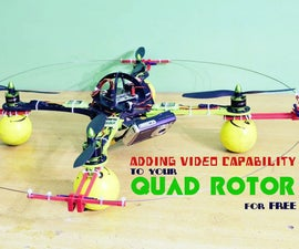 Add Video Capability to your Quad Rotor for FREE