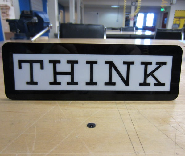 Laser Cut Acrylic THINK Desk Sign