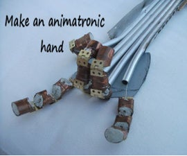 How To Make an Animatronic Hand