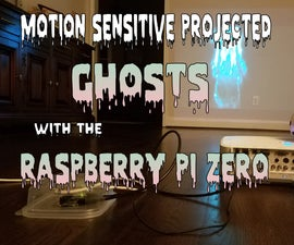 Motion Sensitive Projected Ghosts Using Raspberry Pi Zero
