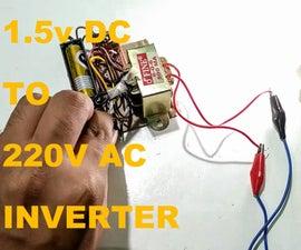 How to Make 1.5V DC to 220V AC Inverter