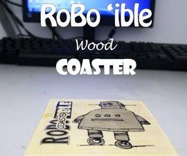 RoBo 'ible (Photo-transfer) Wood Coaster