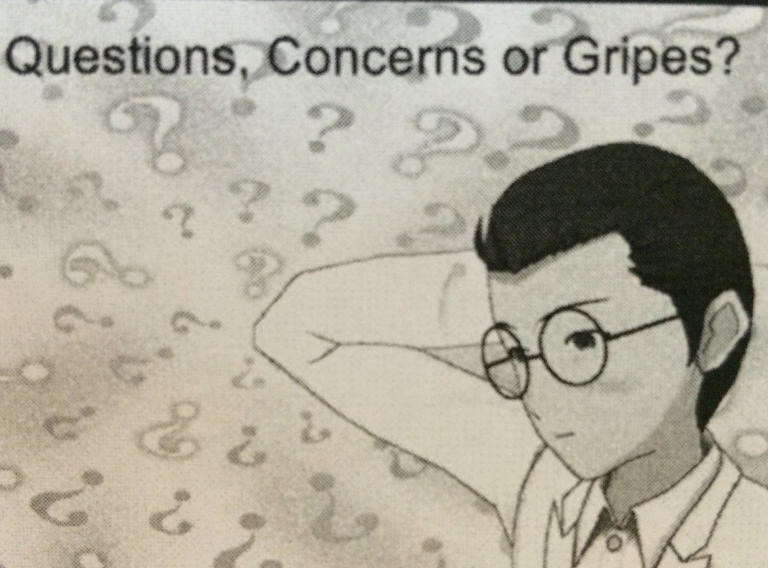 Picture of Questions, Concerns or Gripes?