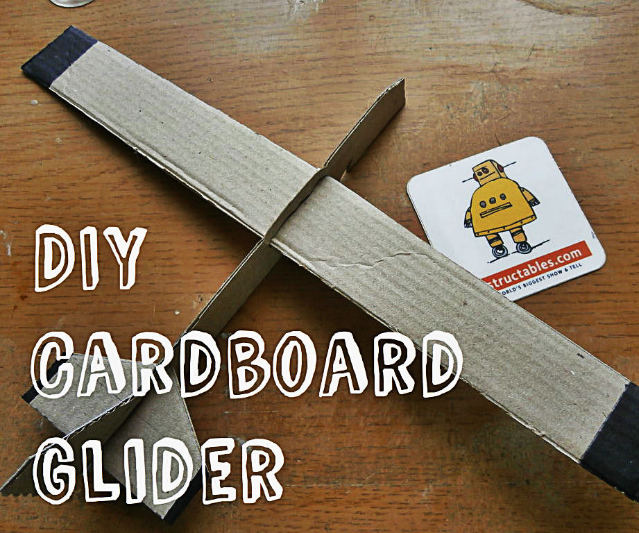 DIY Cardboard Glider: 5 Steps (with Pictures)