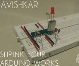 SHRINK YOUR ARDUINO WORKS AND MAKE IT PERMANENT