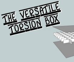 The Versatile Torsion Box