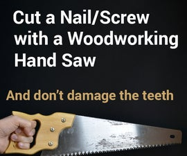 Cut Nails or Screws with a Woodworking Hand Saw