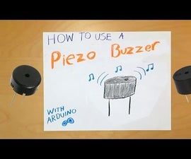 How to Use a Piezo Buzzer to Make Noise With Arduino