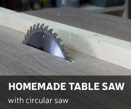 How to Make a Homemade Table Saw With Circular Saw
