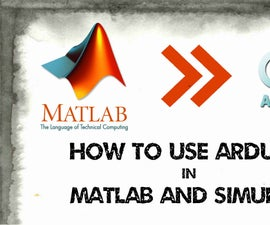 How to Use Arduino in Matlab and Simulink