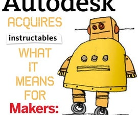 Autodesk Acquires Instructables: What It Means for Makers