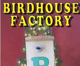 Birdhouse Factory for Gift Giving