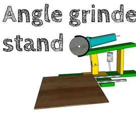 Angle Grinder Stand  (work in Progress)