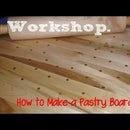 How to make a Pastry board