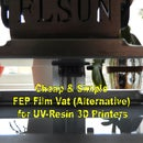 Cheap & Simple FEP Film Vat (Alternative) for UV-Resin 3D Printers