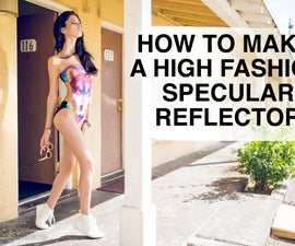 How to Make a High Fashion Specular Reflector