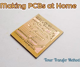 Making PCBs at Home (Toner Transfer Method)
