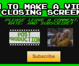 How to Make A Video Closing Screen