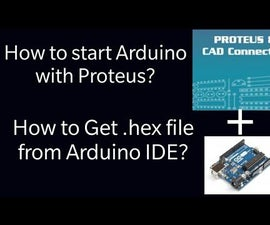 How to Generate .hex File From Arduino IDE, Simulate Arduino on Proteus