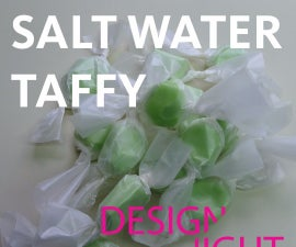 Making Salt Water Taffy