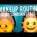 Makeup Routine for Sun Burnt Skin