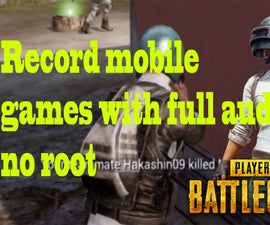 How to Record Mobile Games With Voice Chat Audio *no Root
