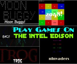 Play Games On The Intel Edison!